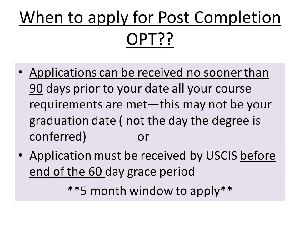 When to apply for Post Completion OPT .