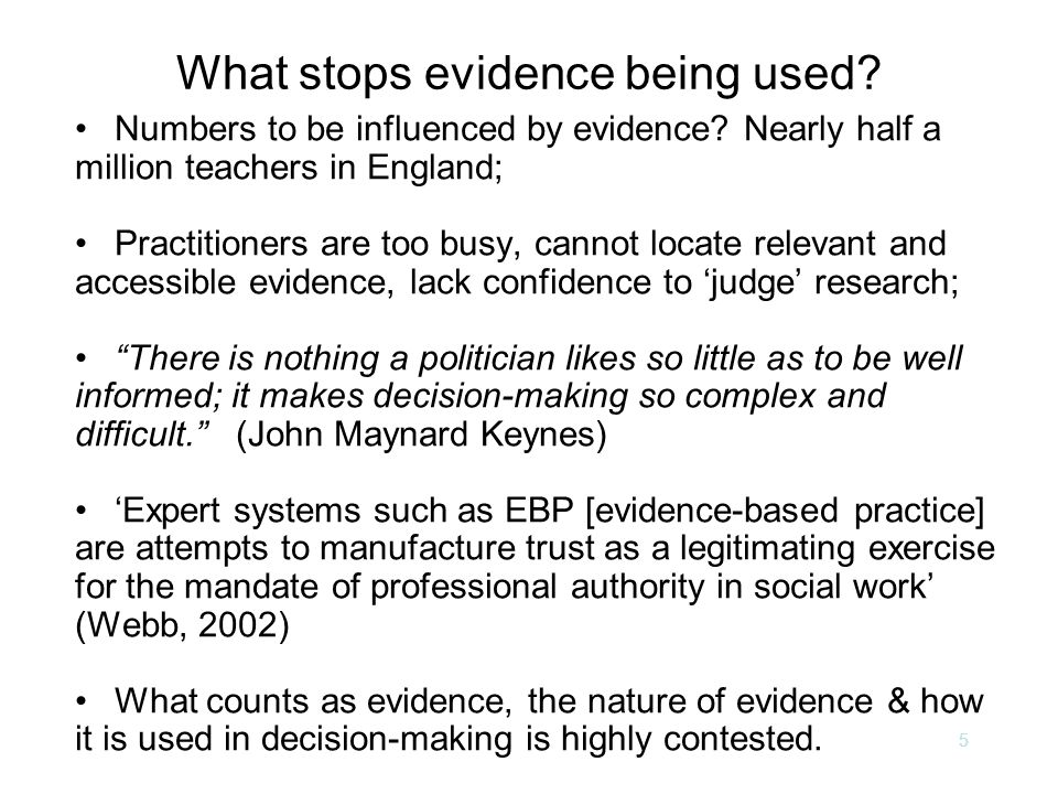 5 What stops evidence being used.Numbers to be influenced by evidence.