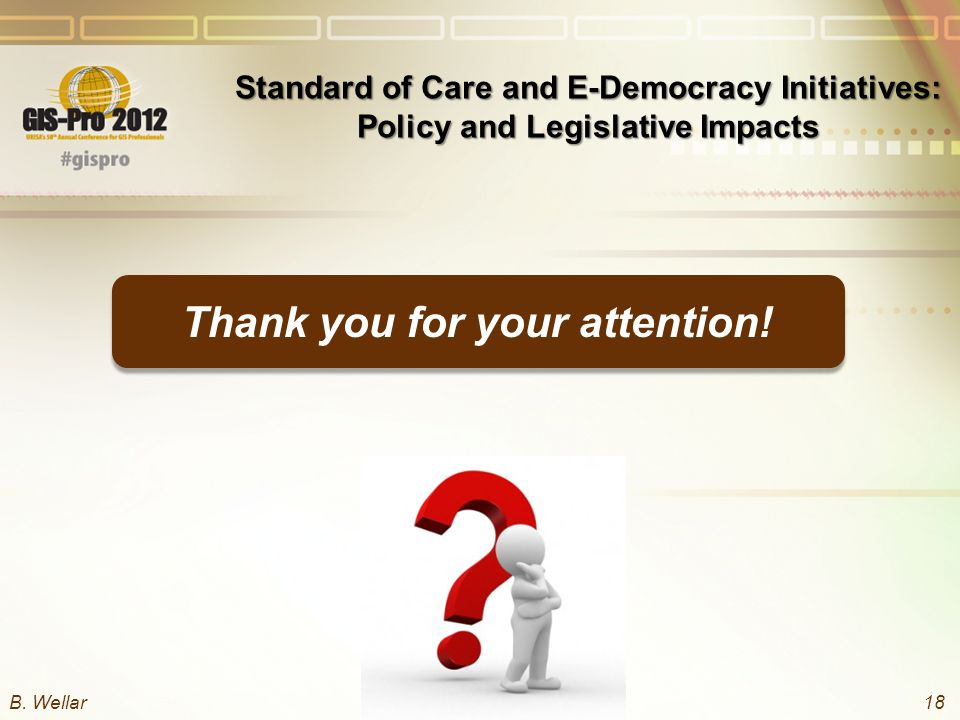 Standard of Care and E-Democracy Initiatives: Policy and Legislative Impacts B.