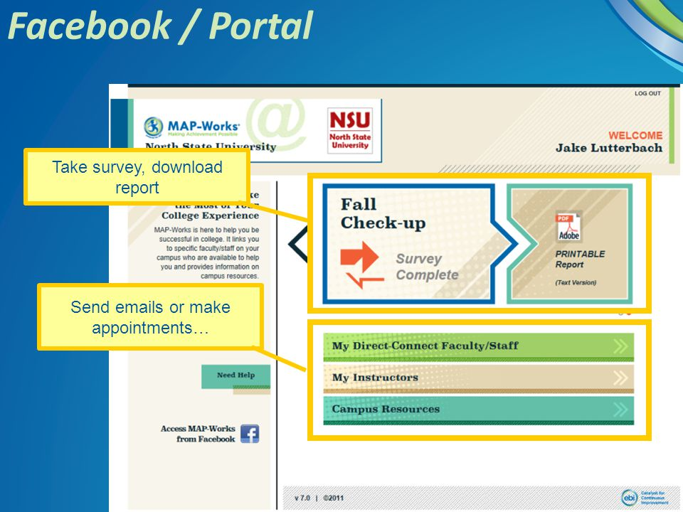 Facebook / Portal Take survey, download report Send emails or make appointments…