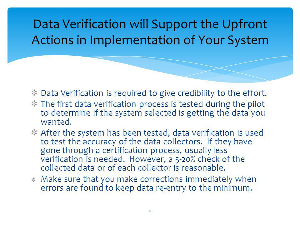 Data Verification is required to give credibility to the effort.