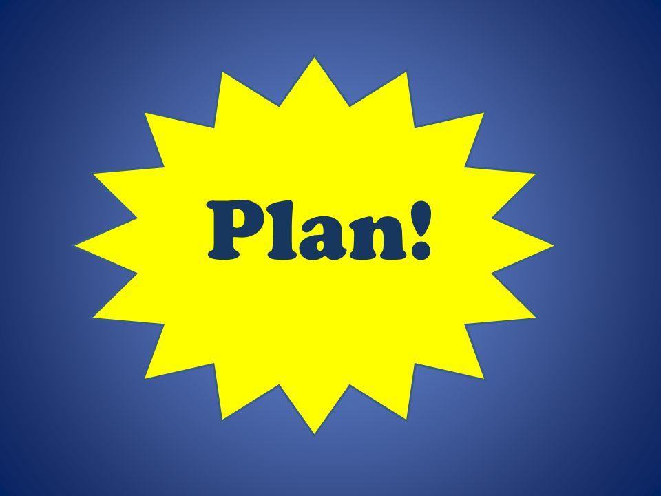 Plan!