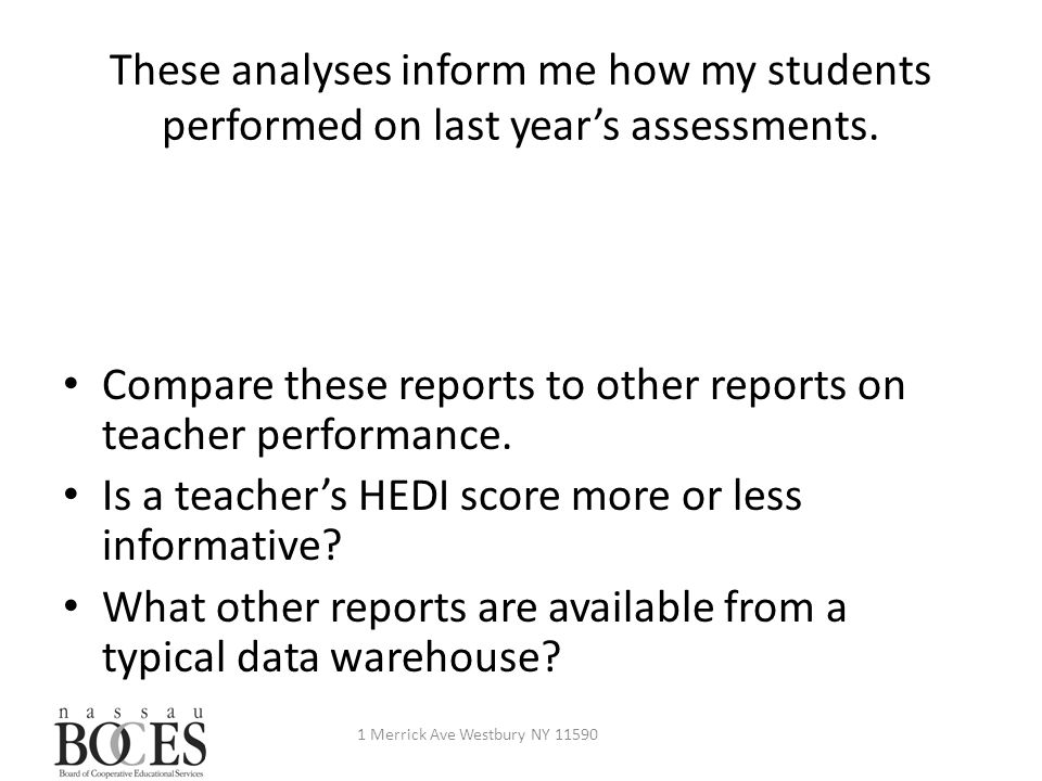 These analyses inform me how my students performed on last year's assessments.