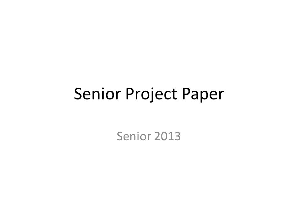 Senior Project Paper Senior 2013
