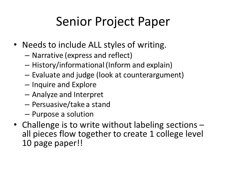 Senior Project Paper Needs to include ALL styles of writing.
