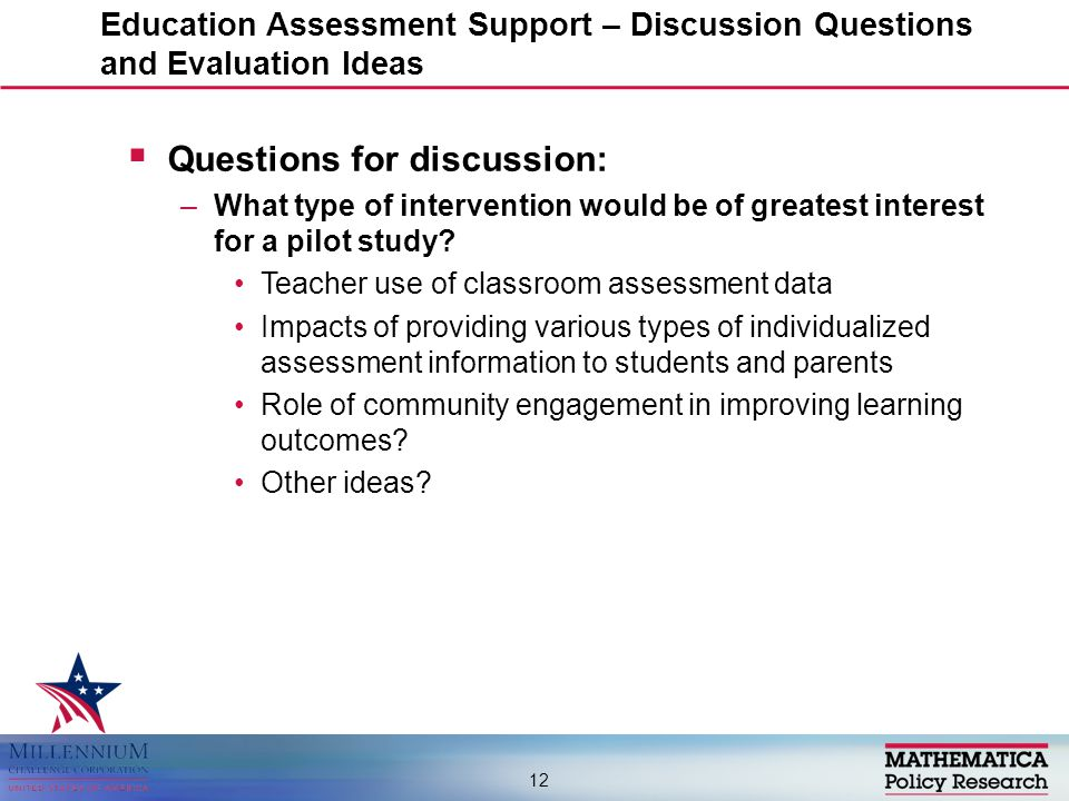  Questions for discussion: –What type of intervention would be of greatest interest for a pilot study.
