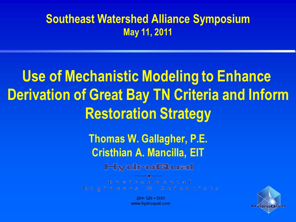 201 529 5151 www.hydroqual.com Use of Mechanistic Modeling to Enhance Derivation of Great Bay TN Criteria and Inform Restoration Strategy Thomas W.
