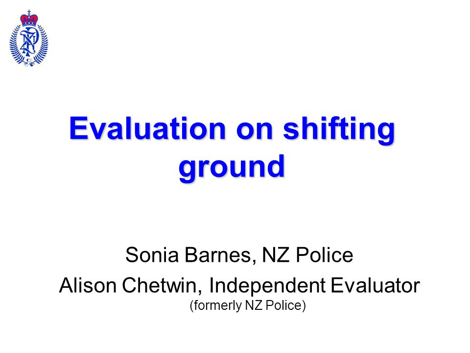 Presentation overview Context Neighbourhood Policing – evaluation approach and changes to it, specific learning and contributions Mobility – evaluation approach and changes to it, specific learning and contributions What we learnt