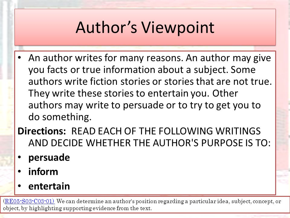 Author's Viewpoint An author writes for many reasons.