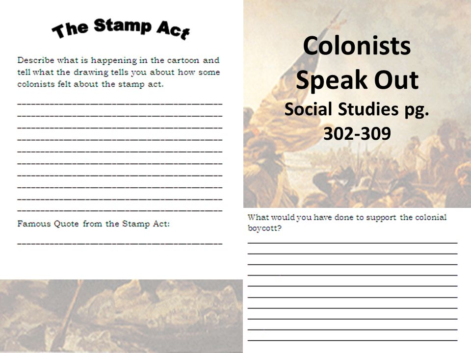 Colonists Speak Out Social Studies pg. 302-309