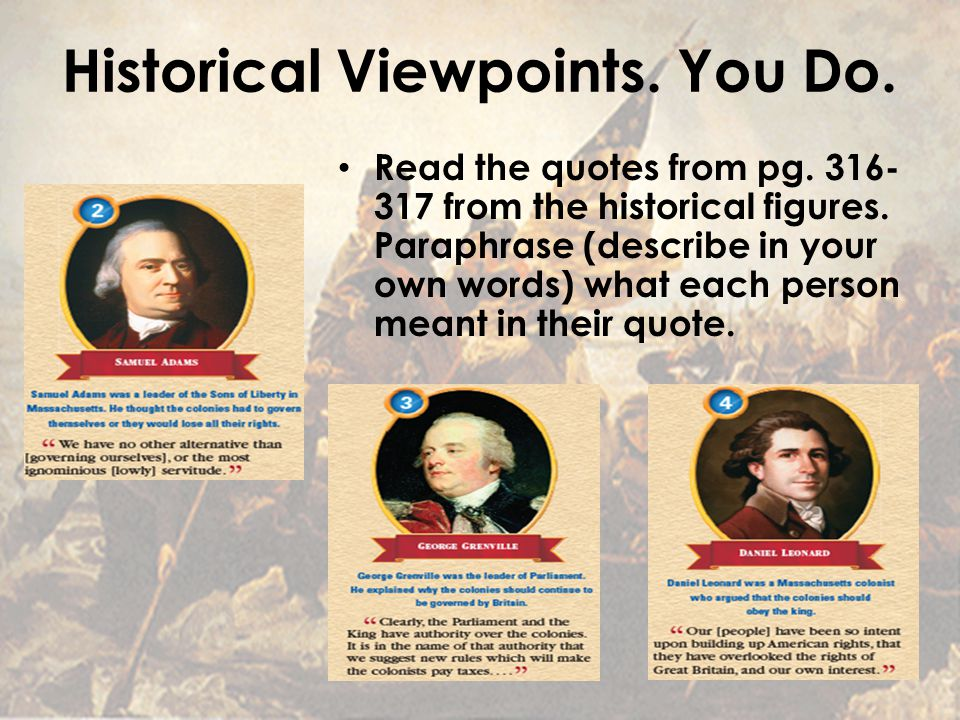 Historical Viewpoints. You Do. Read the quotes from pg. 316- 317 from the historical figures. Paraphrase (describe in your own words) what each person
