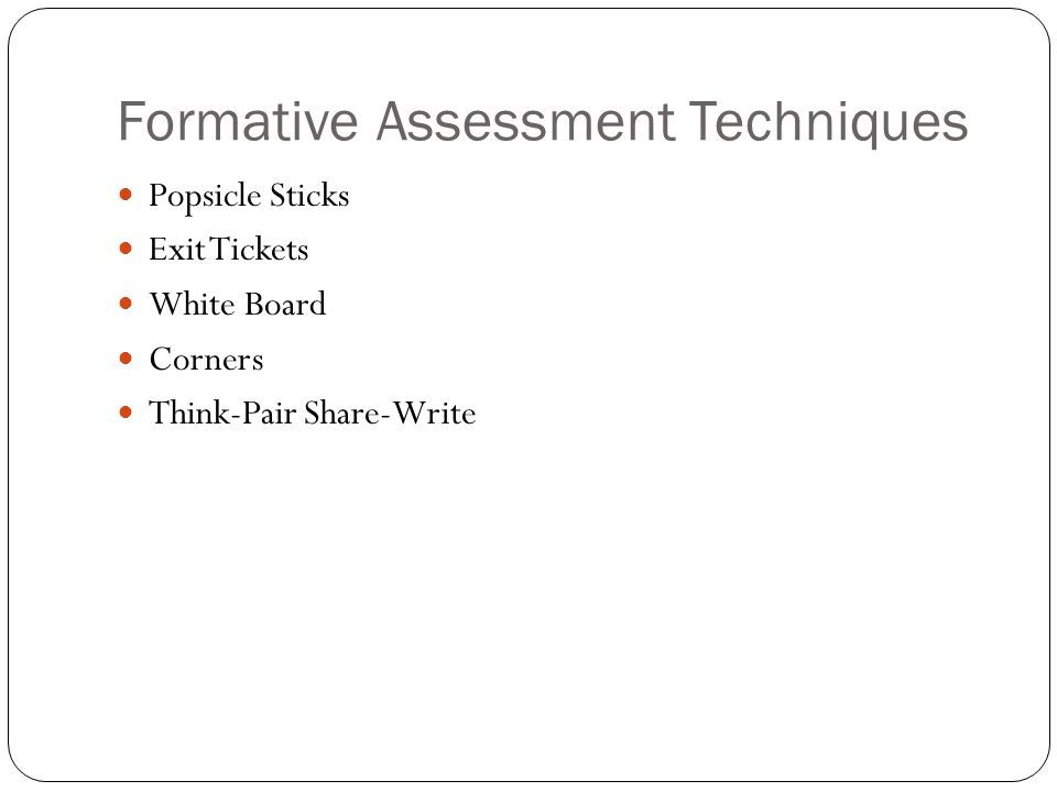 Formative Assessment Techniques Popsicle Sticks Exit Tickets White Board Corners Think-Pair Share-Write