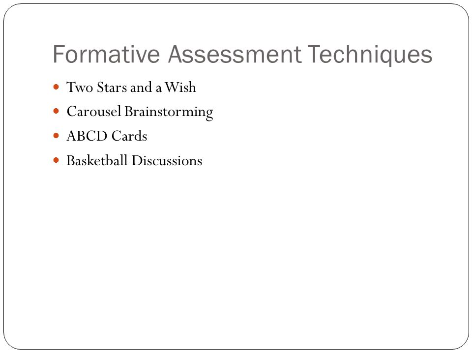 Formative Assessment Techniques Two Stars and a Wish Carousel Brainstorming ABCD Cards Basketball Discussions