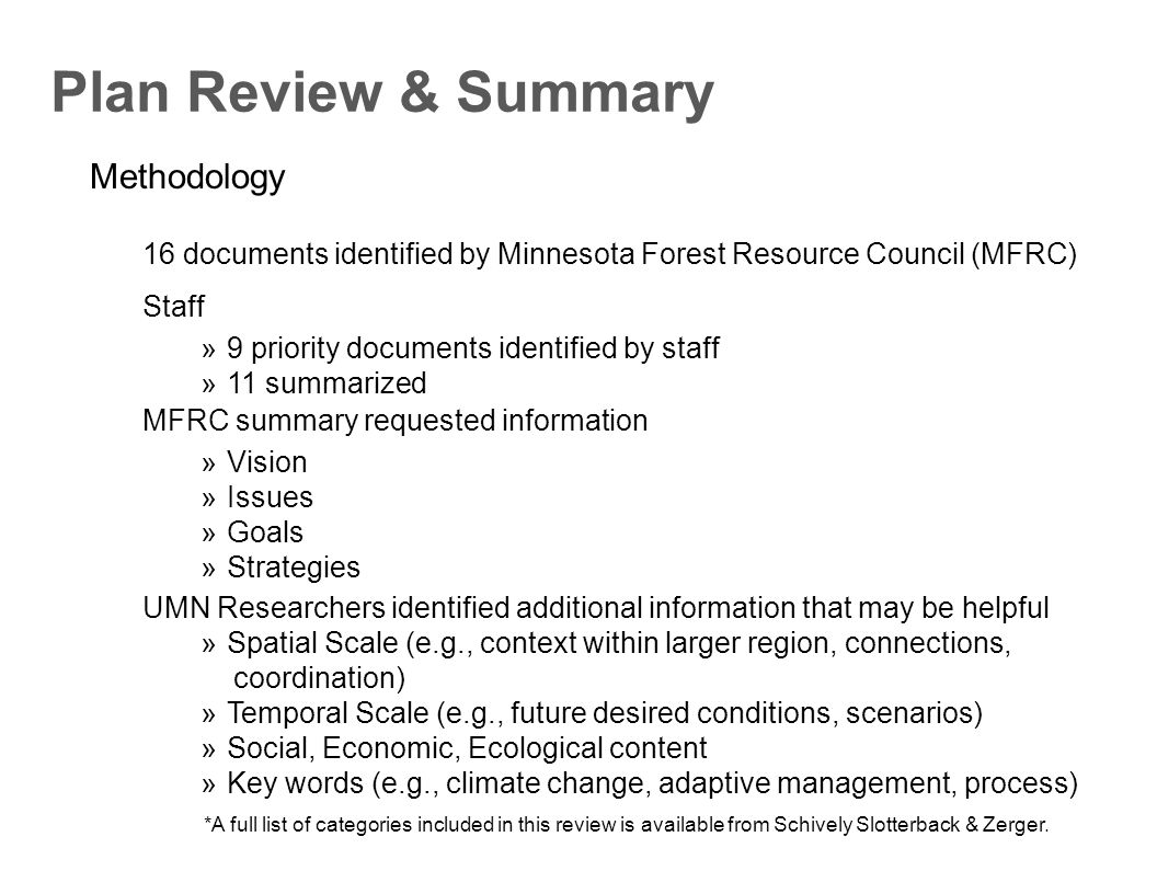 Methodology Plan Review & Summary TEXT FROM WORD DOCUMENT The Minnesota Forest Resources Council (MFRC) identified plans developed during the 2004-2011 timeframe in the Northeast Region that may be relevant to the Northeast Landscape Plan update process.
