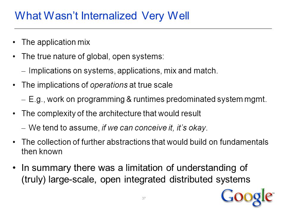 What Wasn't Internalized Very Well The application mix The true nature of global, open systems: – Implications on systems, applications, mix and match.