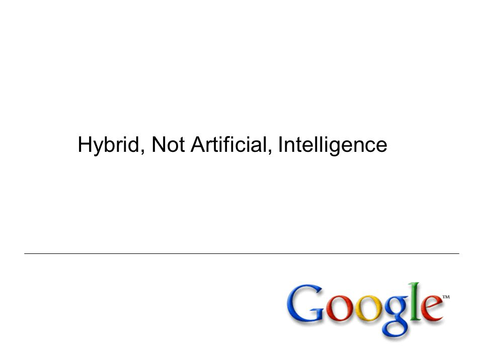 Hybrid, Not Artificial, Intelligence