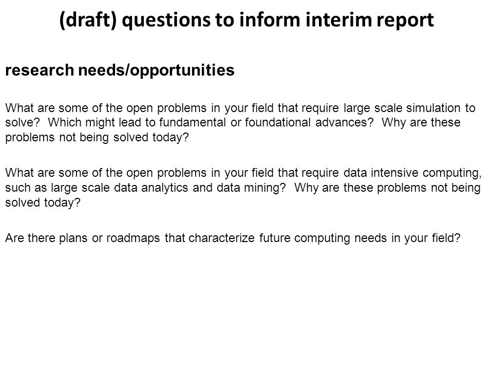 (draft) questions to inform interim report research needs/opportunities What are some of the open problems in your field that require large scale simu