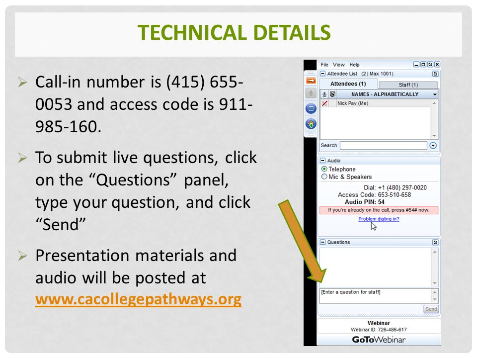 TECHNICAL DETAILS  Call-in number is (415) 655- 0053 and access code is 911- 985-160.