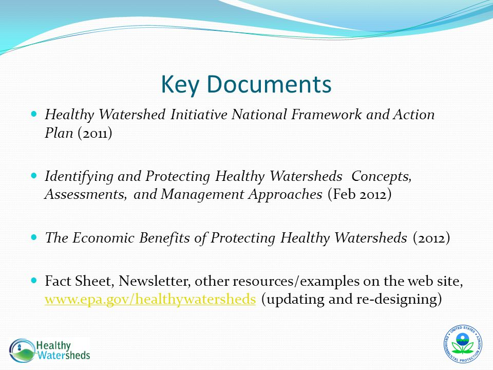 Healthy Watershed Initiative National Framework and Action Plan (2011) Identifying and Protecting Healthy Watersheds Concepts, Assessments, and Manage