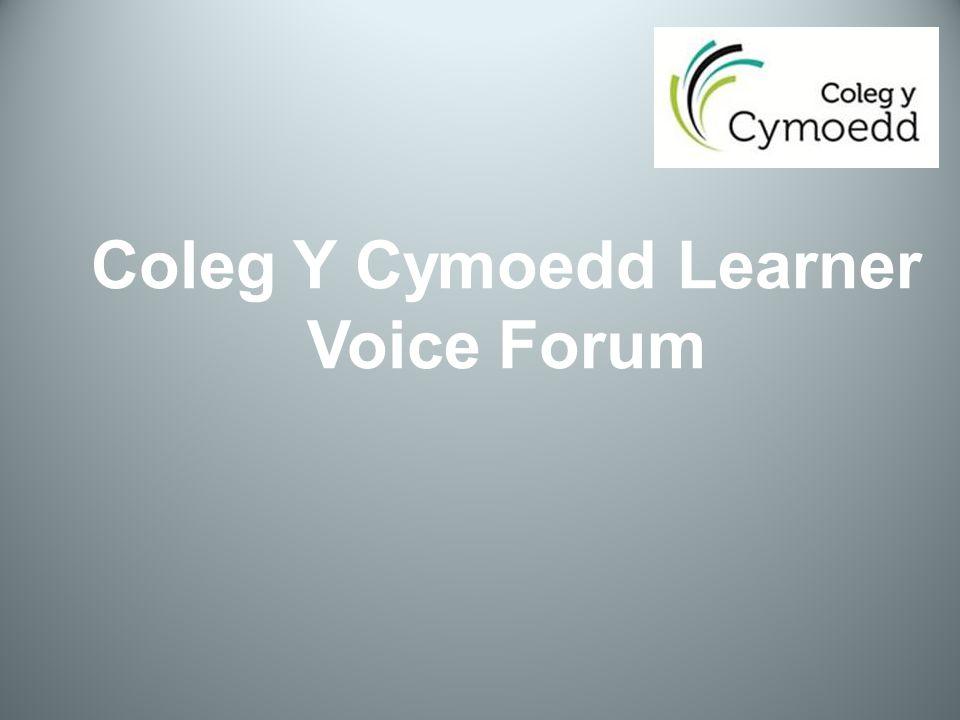 Coleg Y Cymoedd Learner Voice Forum