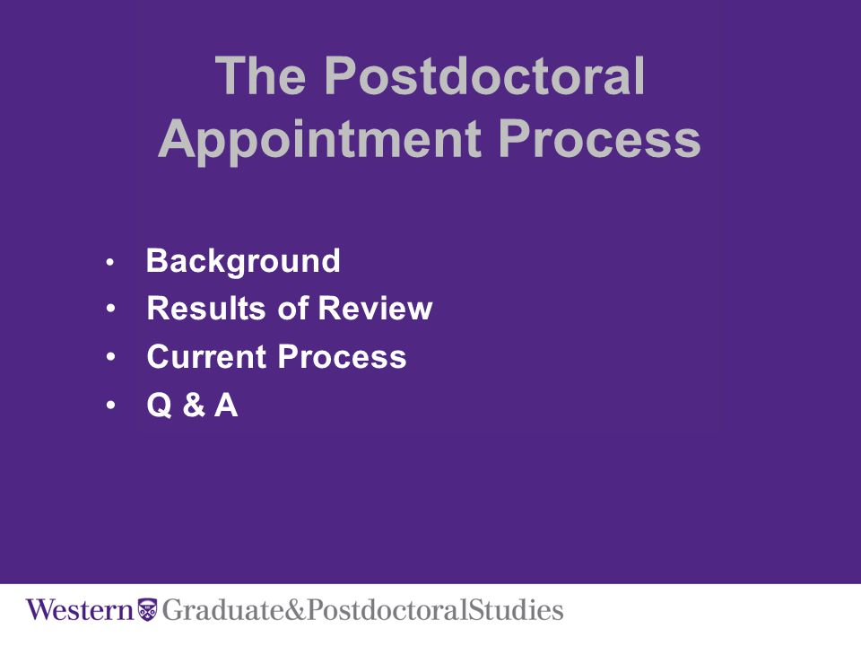 The Postdoctoral Appointment Process Background Results of Review Current Process Q & A