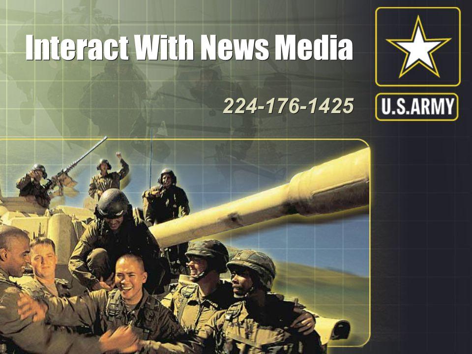 Interact With News Media Interact With News Media 224-176-1425 224-176-1425