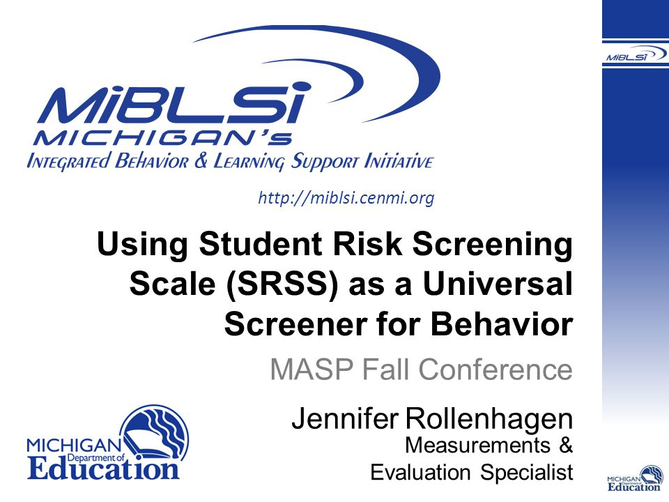 12 7-item mass screener to identify students who are at risk for antisocial behavior Steal Lie, Cheat, Sneak Behavior Problem Peer Rejection Low Academic Achievement Negative Attitude Aggressive Behavior Student Risk Screening Scale (SRSS)