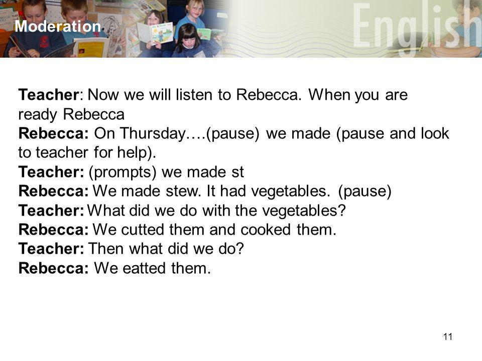 11 Moderation Teacher: Now we will listen to Rebecca.