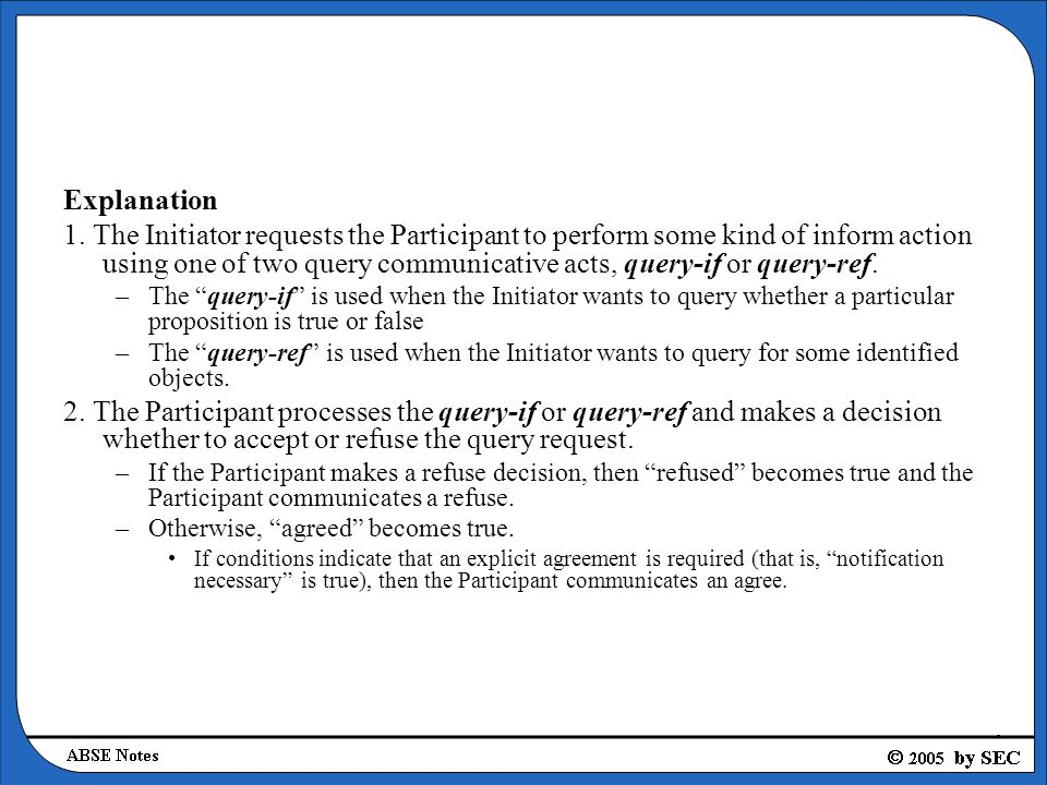 Note As the sub-protocol progresses, it forwards its responses back either –to the Designated Receiver or –to the Initiator, depending on the value of the reply-to parameter in the proxy message.