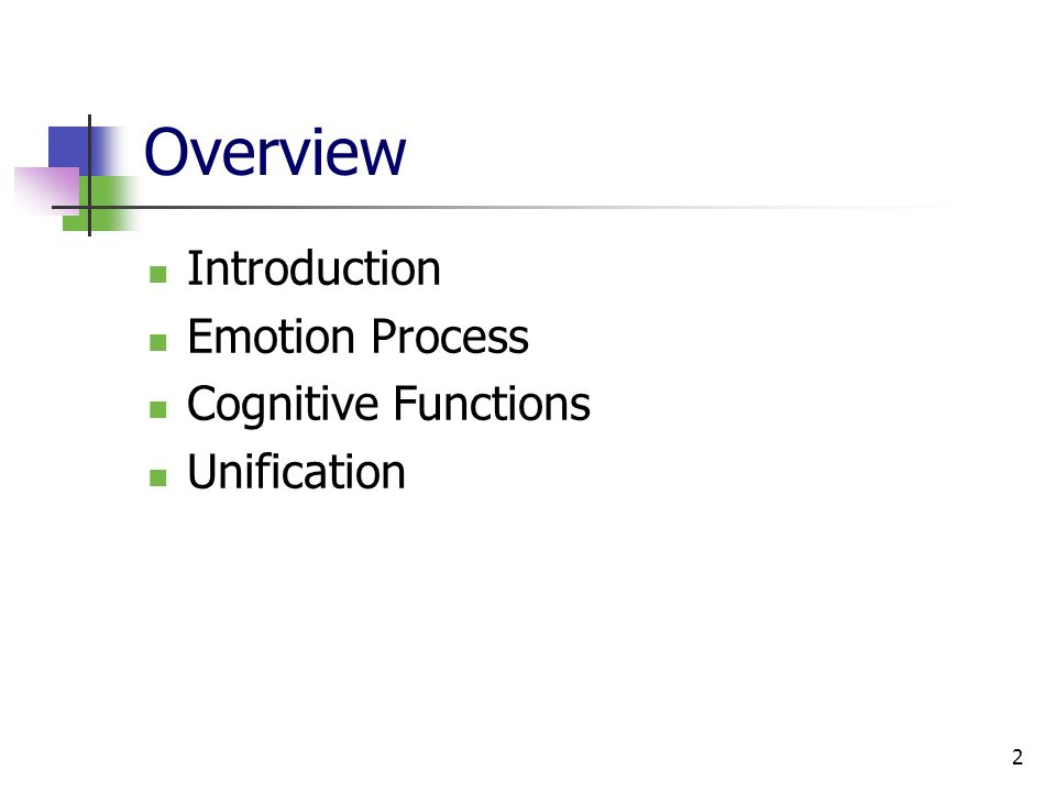 2 Overview Introduction Emotion Process Cognitive Functions Unification