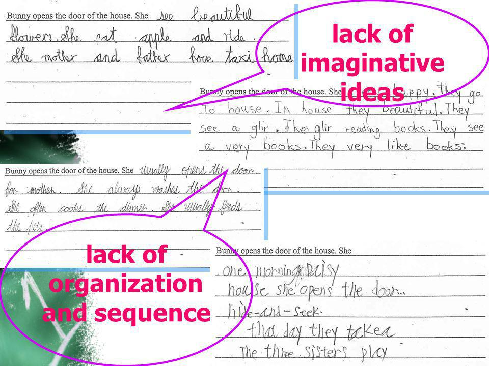 lack of imaginative ideas lack of organization and sequence