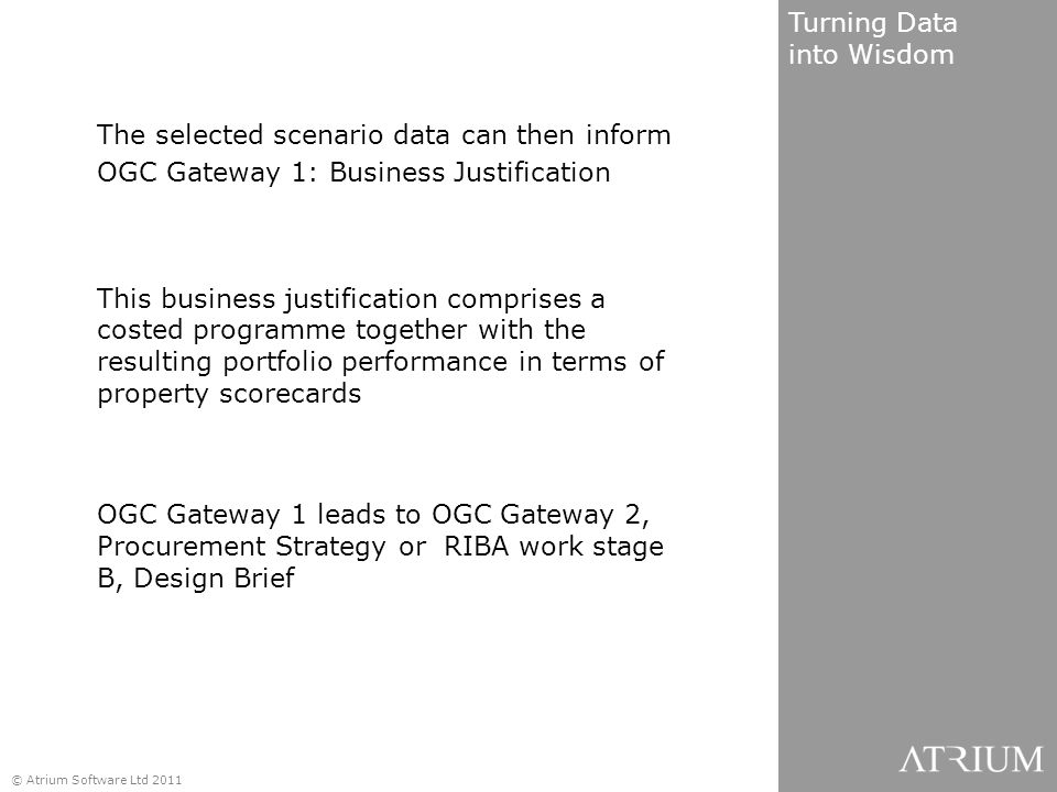 The selected scenario data can then inform OGC Gateway 1: Business Justification This business justification comprises a costed programme together wit