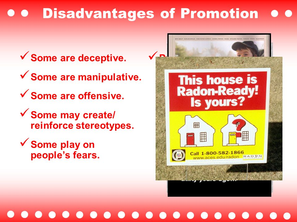 Advantages of Promotion Contributes to eco- nomic growth and business activity Encourages con- sumers to purchase and use new and improved products Creates jobs Supports the mass communication media Creates awareness of companies and their products Helps develop or enhance companies' images Encourages a higher standard of living