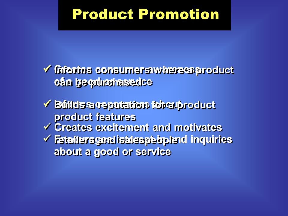 Product Promotion Goal = to persuade consumers to buy a particular good or service