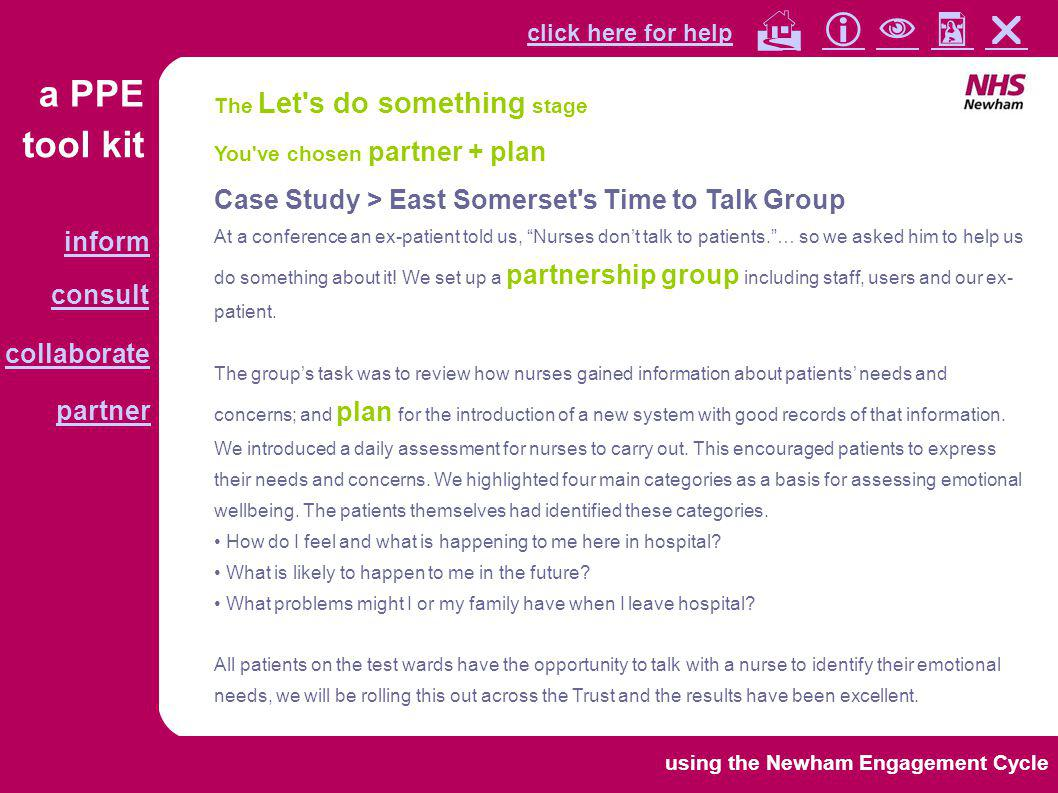 tool kit a PPE click here for help collaborate partner inform consult        using the Newham Engagement Cycle You ve chosen collaborate + monitor Case Study > Hull & East Riding Stroke Service Open Meetings A local stroke survivor group, Strokewatch, was lobbying for resources for stroke services.