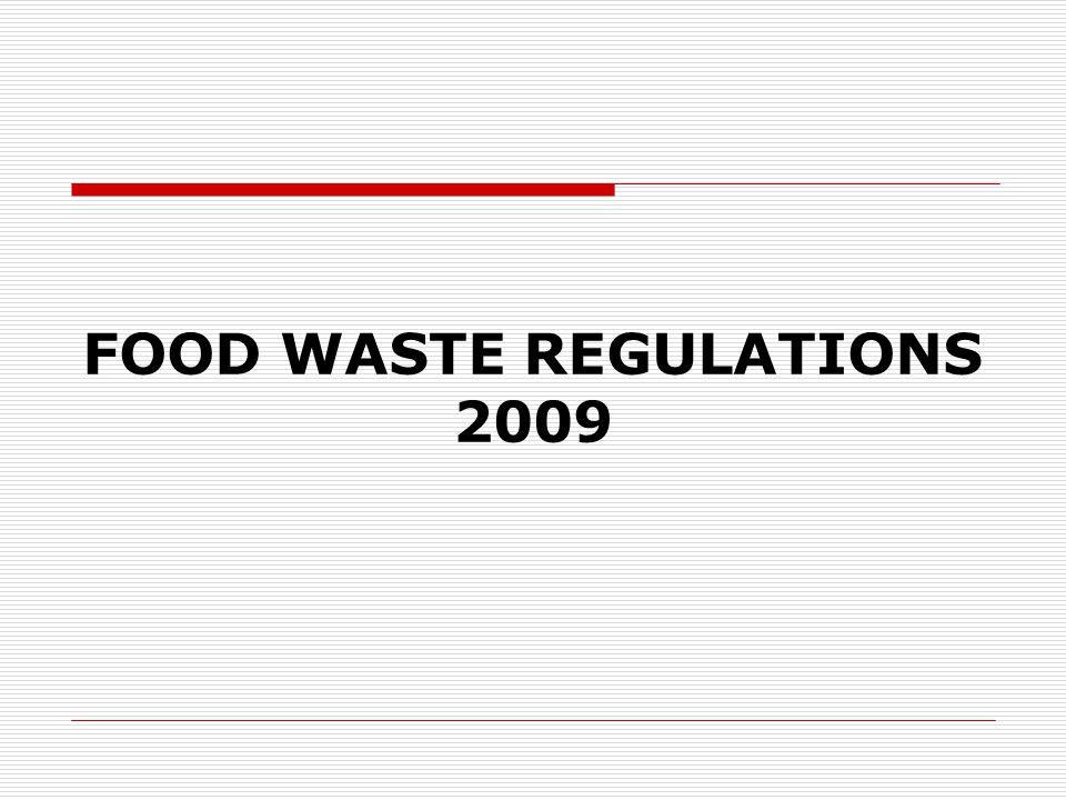 FOOD WASTE REGULATIONS 2009