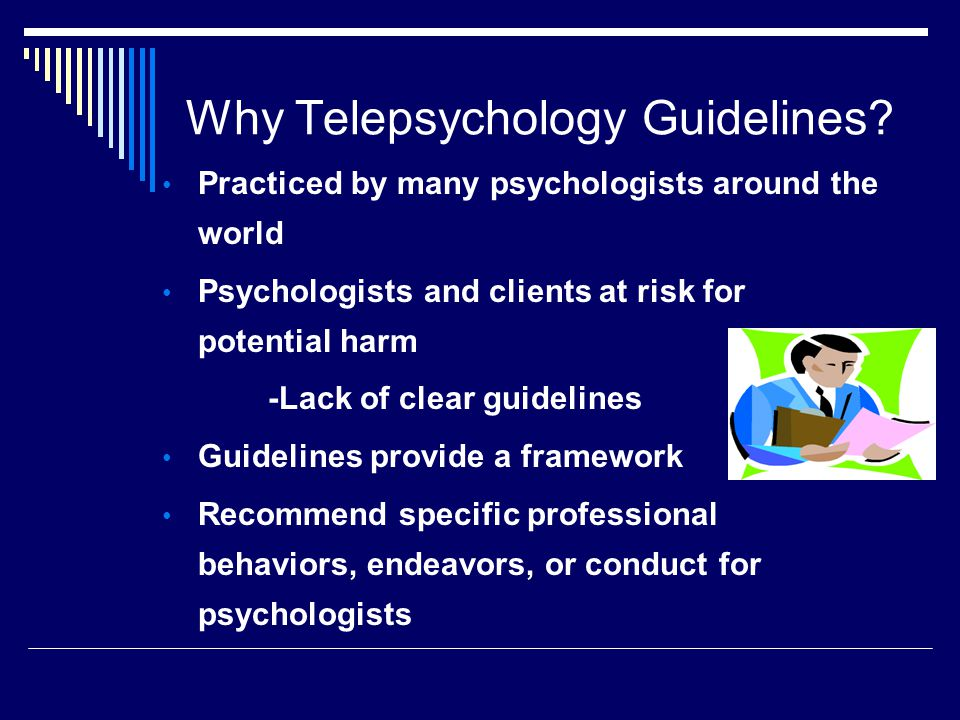 Why Telepsychology Guidelines.