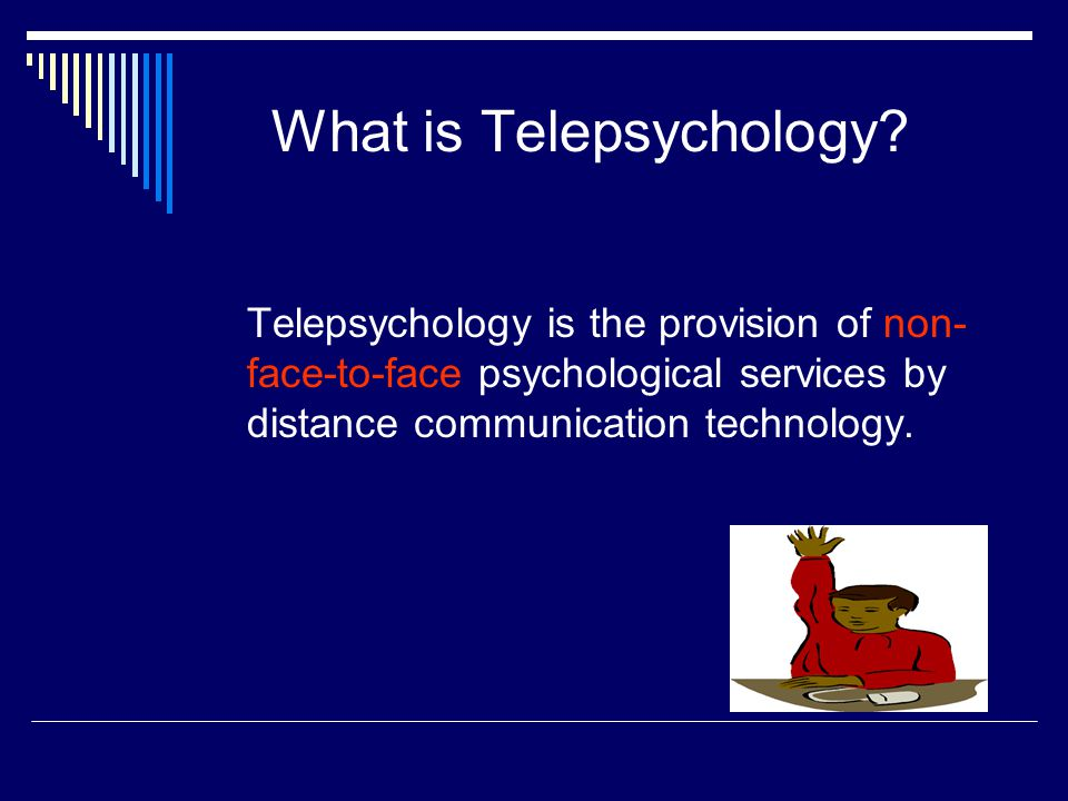 What is Telepsychology.
