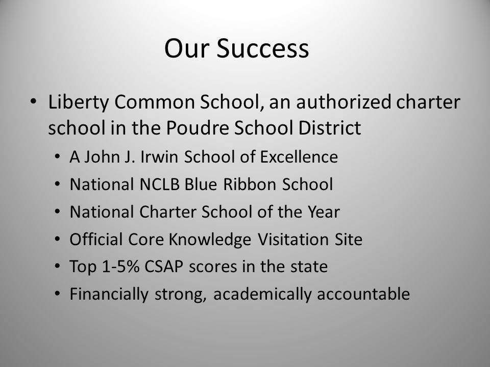 Our success With hundreds of successful charter schools now in operation, it should be a national priority to replicate these schools in order to serve as many children as possible with their effective models. United States Department of Education, 2008