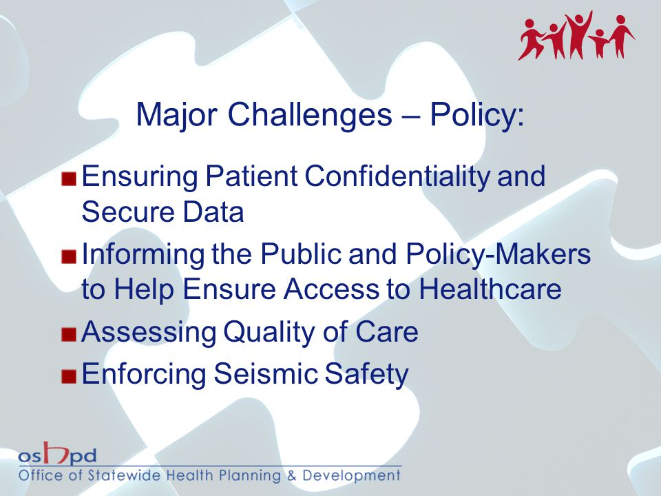 Major Challenges – Policy: Ensuring Patient Confidentiality and Secure Data Informing the Public and Policy-Makers to Help Ensure Access to Healthcare