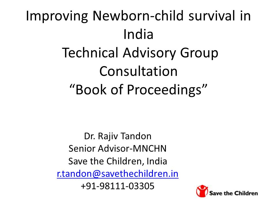 Improving Newborn-child survival in India Technical Advisory Group Consultation Book of Proceedings Dr.
