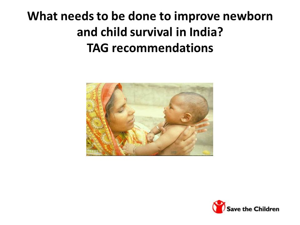 What needs to be done to improve newborn and child survival in India TAG recommendations