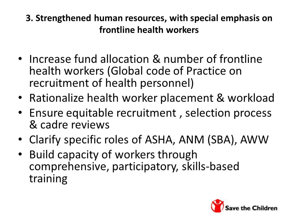 3. Strengthened human resources, with special emphasis on frontline health workers Increase fund allocation & number of frontline health workers (Glob