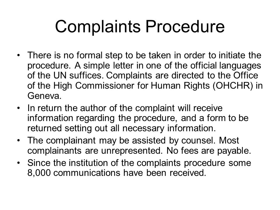 Complaints Procedure There is no formal step to be taken in order to initiate the procedure. A simple letter in one of the official languages of the U