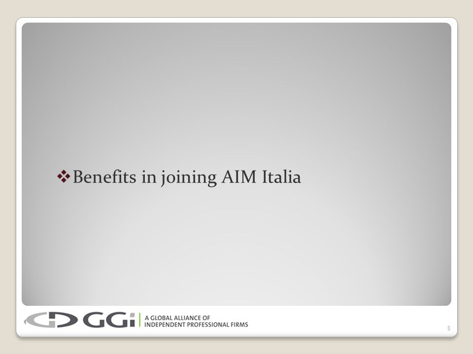  Benefits in joining AIM Italia 8