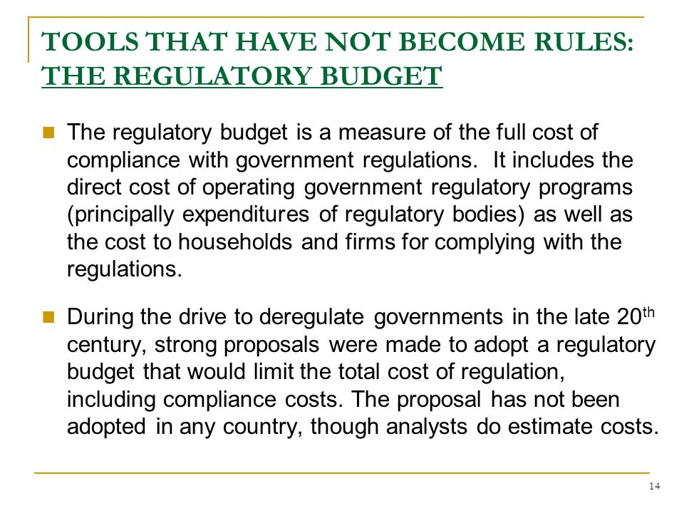 14 The regulatory budget is a measure of the full cost of compliance with government regulations.