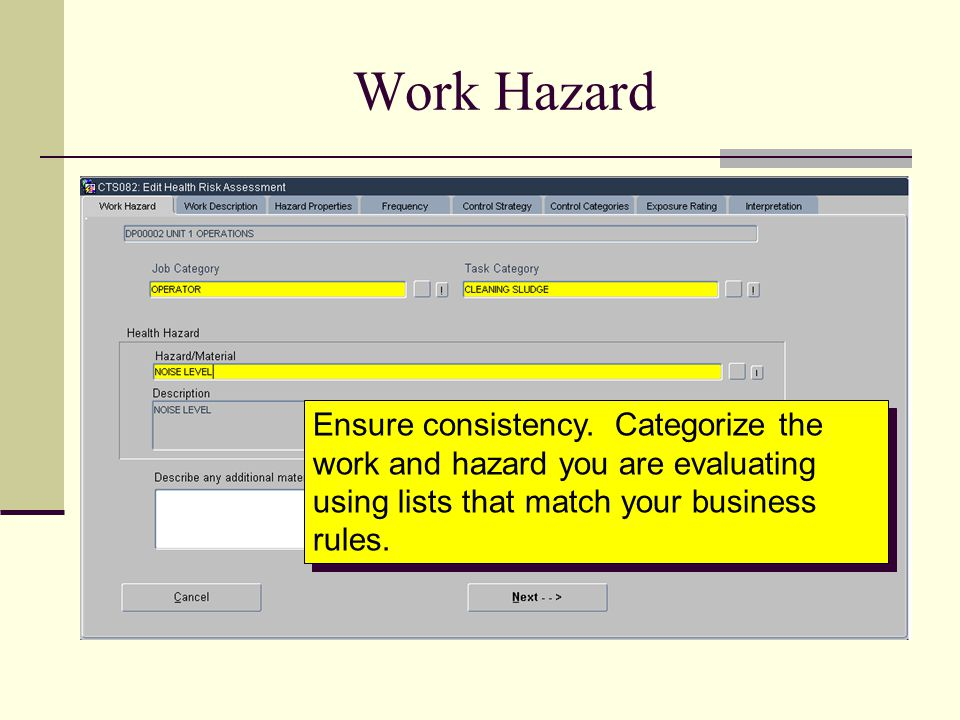 Work Description Provide detailed work description and examples of where the health hazard may occur.