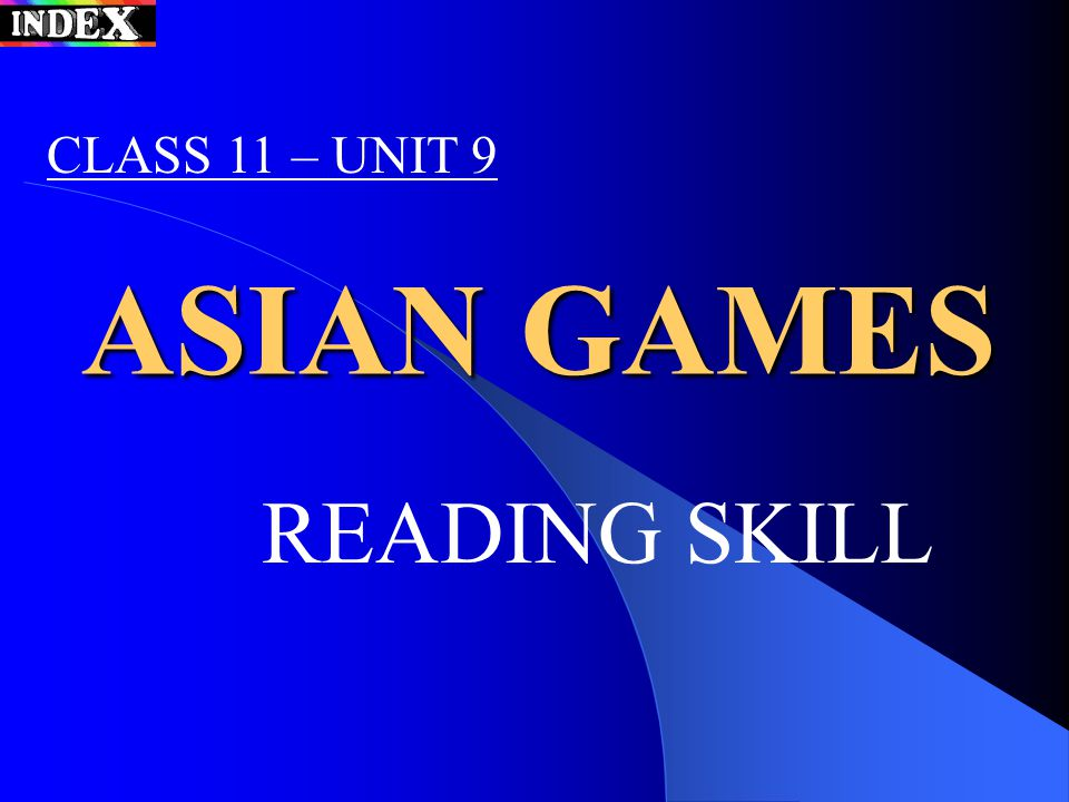 ASIAN GAMES READING SKILL CLASS 11 – UNIT 9