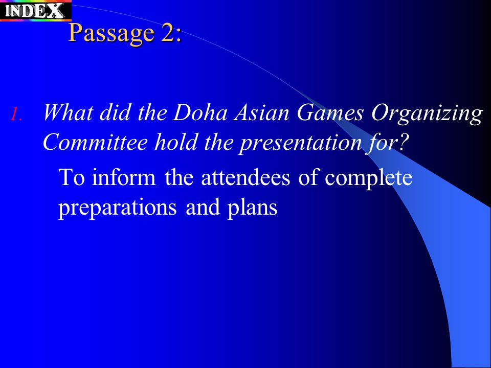 1. What did the Doha Asian Games Organizing Committee hold the presentation for? To inform the attendees of complete preparations and plans Passage 2: