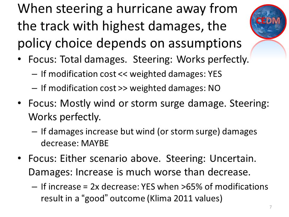 When steering a hurricane away from the track with highest damages, the policy choice depends on assumptions 7 Focus: Total damages.